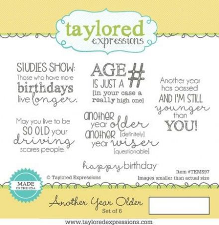 TEMS097 ~ ANOTHER YEAR OLDER ~ Taylored Expressions